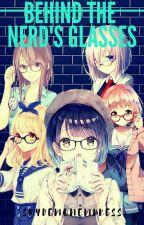 Behind The Nerds Glasses Book 1→SkyDemonEmpress← by SkyDemonEmpress