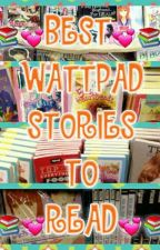 BEST WATTPAD STORIES TO READ!😍🎉🎉 by Gabrieanne09