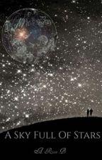 A Sky Full Of Stars by Milroseblu