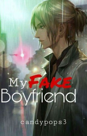 My Fake Boyfriend by candypops3