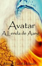 Avatar - A Lenda de Aang - Livro 1: Água by MaisQTudoNoMundo