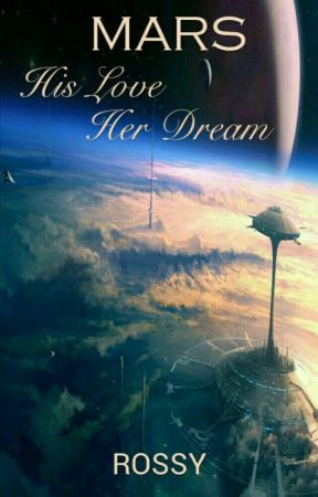 MARS : his love her dream by 007rossy