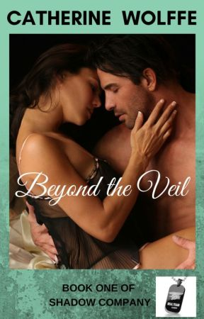 Beyond the Veil (Book 1 of Shadow Company) by CatherineWolffe