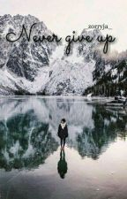 Never give up -Z.M by _Zorryja_