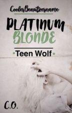 Platinum Blonde [Teen Wolf FF] by CoolerBenutzername