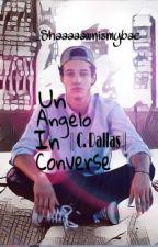 Un Angelo In Converse || C. Dallas ||  by _Shaaaaawnismybae