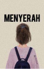 AKU MENYERAH (Tamat) by shty_mrym