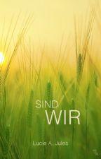 Sind Wir by LucieJules