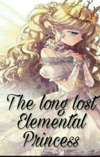 THE LONG LOST ELEMENTAL PRINCESS by Dark_Angel1001
