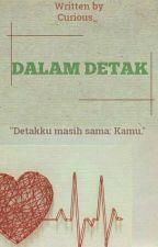 DALAM DETAK (SELESAI) by Curious_