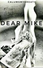 Dear Mike ||Michael Clifford||  by CalumsMyBreath