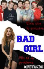 Bad Girl |Magcon Boys| by XxLoveforMagconXx