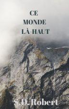 Ce Monde Là-Haut by simrobert