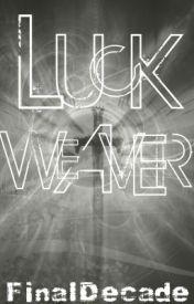 Luck Weaver by finaldecade