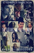 The Freaks and The Felonious- Teenlock/Johnlock (BBC Sherlock Fanfiction) by SherlockedDoors