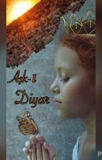 Aşk-ı Diyar by turnam6
