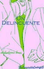 Un delincuente by EsmeraldaCarbajal0