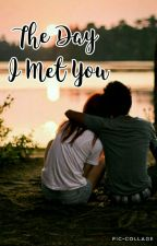The Day I Met You by gemoneill