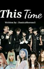 This Time by DanicaMoreno3