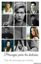 Personajes para tus historias. by serena-vp