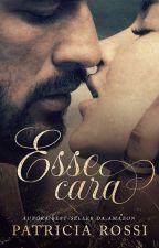 Esse Cara by PattRossi