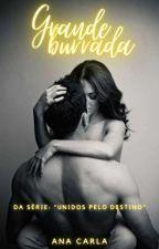 """Grande Burrada - Da Serie """"Unidos pelo destino""""  by AnaahCarla"""