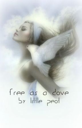 Free as a Dove by LittlePoet