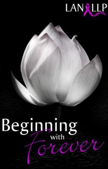 Beginning With Forever by LanLLP