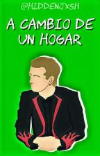 A cambio de un Hogar |Everlark. by hiddenjxsh