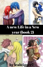 A New Life In A New Year (sequal to A FAIRY TAIL CHRISTMAS)  by leahtigger7