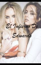 El Infierno De Edwards (Jerrie Thirlwards) G!P by mariannvgl