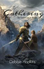 The Gathering (Book Three: The Chronicles of Folara) by DebbieHopkins
