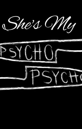 She's My Psycho by QueenCapriForever