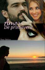 Amor de Primavera _ponny ( Concluída)  by GabriellyAparecidaVi