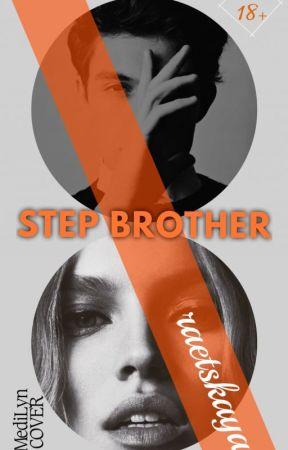 Step Brother (18+) by raetskaya