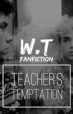 Teacher's Temptation {w.t.} by damn_bieber94
