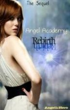 Angel Academy: Rebirth  ~Sequel~ by AngelicHero