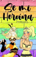 Se mi heroína [Próximamente] Chloe y tú. by Crazy_killer21