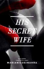 His Secret Wife by Queen_Uchiha