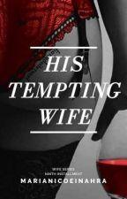 His Tempting Wife by Queen_Uchiha