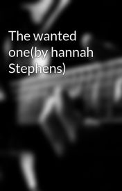 The wanted one(by hannah Stephens) by tonibabies