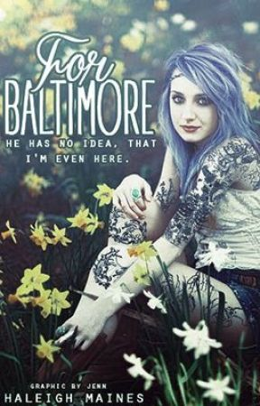 For Baltimore (An All Time Low Fic) by tweNtyonEpiLots6