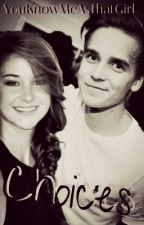 Choices (YouTube FanFic) {Joe Sugg/ ThatcherJoe Love Story} (COMPLETED) by YouKnowMeAsThatGirl