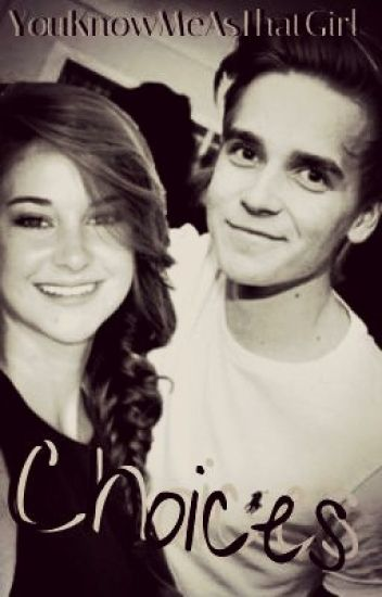 Choices (YouTube FanFic) {Joe Sugg/ ThatcherJoe Love Story} (COMPLETED)