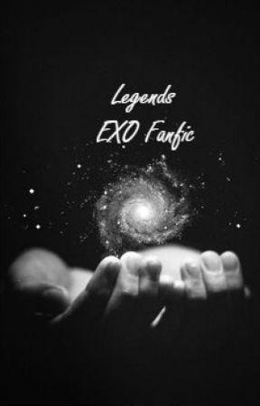 Legends exo fanfic (XIUHAN, CHANBAEK, KAISOO, KRISHO, TAOHUN, CHENLAY) by l00-05-18l
