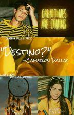 Destino? -Cameron Dallas by Ket1125