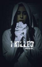 I killed |Camren by MaryBlood_