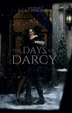 The Days of Darcy by julietfinchley
