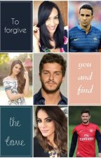 To forgive you and find the love [en correction] by manonbretagne29