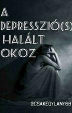 A depresszió(s) halált okoz by csakegylany69